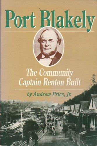 Port Blakely, the Community Captain Renton Built: Price, Andrew