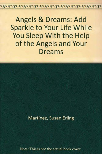 9780962537943: Angels & Dreams: Add Sparkle to Your Life While You Sleep With the Help of the Angels and Your Dreams