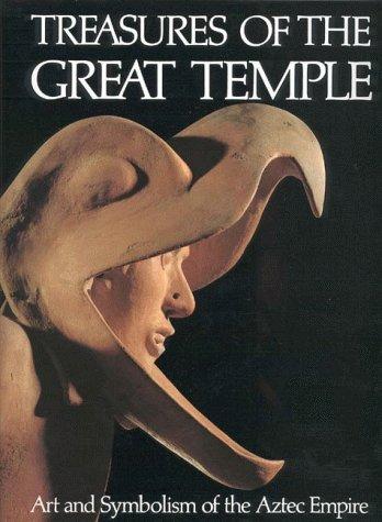 Treasures of the Great Temple: Art and Symbolism of the Aztex Empire: Matos, Eduardo Moctezuma