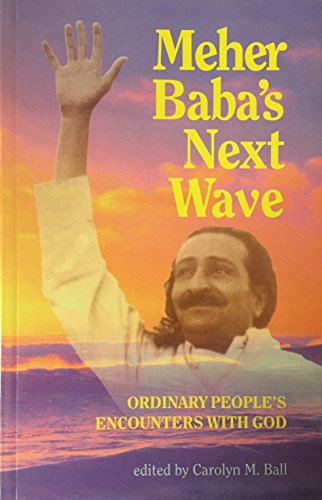 Meher Baba's Next Wave (Signed By Author): Ball, Carolyn M.