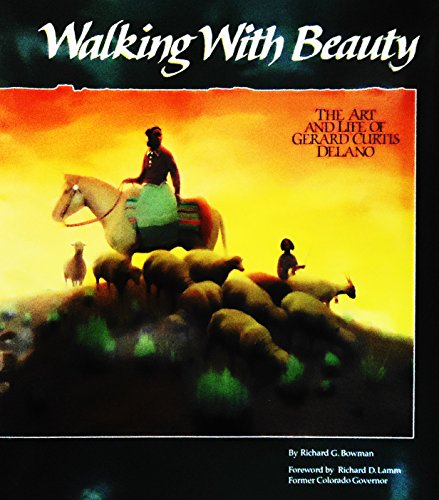 9780962541001: Walking with beauty: The art and life of Gerard Curtis Delano
