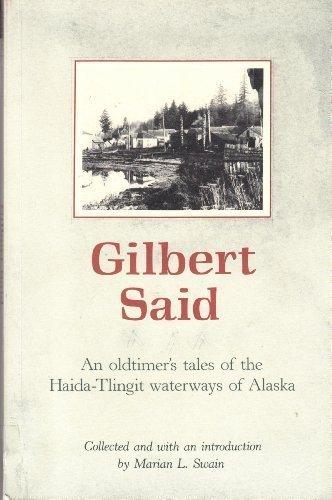9780962542947: Gilbert Said: An Oldtimer's Tales of the Haida'Tingit Waterways of Alaska