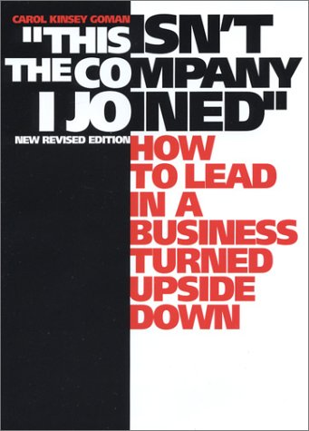9780962543524: This Isn't the Company I Joined: How to Lead in a Business Turned Upside Down