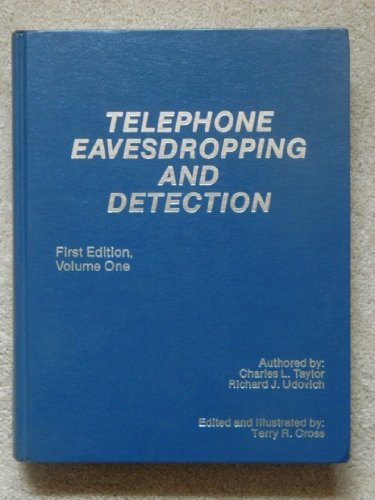 Telephone Eavesdropping and Detection: Taylor, Charles L.
