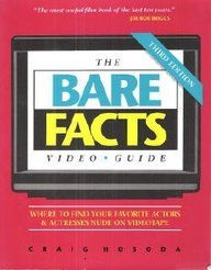 9780962547430: The Bare Facts Video Guide: Where to Find Your Favorite Actors and Actresses Nude on Video Tape.....
