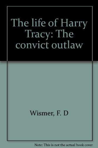9780962548109: The Life of Harry Tracy: The Convict Outlaw