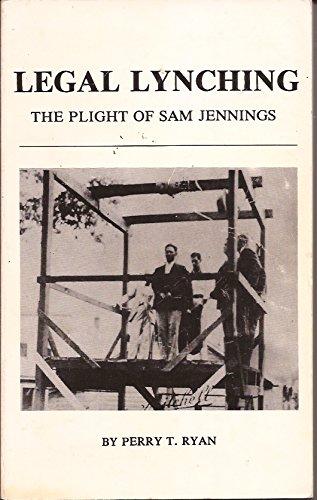 9780962550423: Legal Lynching: The Plight of Sam Jennings