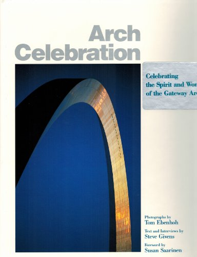 9780962550942: Arch Celebration: Commemorating the 25th Anniversary of the Gateway Arch, 19865-1990