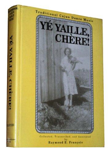 Ye Yaille Chere: Traditional Cajun Dance Music: Francois, Raymond E.