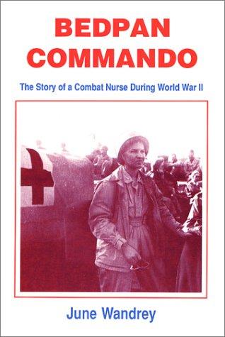 Bedpan Commando: The Story of a Combat: June Wandrey