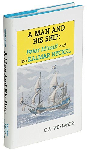 A Man and His Ship: Peter Minuit and the Kalmar Nyckel (0962556300) by C. A. Weslager