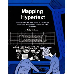 9780962556500: Mapping Hypertext: The Analysis, Organization, and Display of Knowledge for the Next Generation of On-Line Text and Graphics