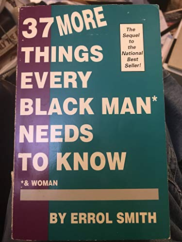 9780962557842: Thirty-Seven More Things Every Black Man Needs to Know