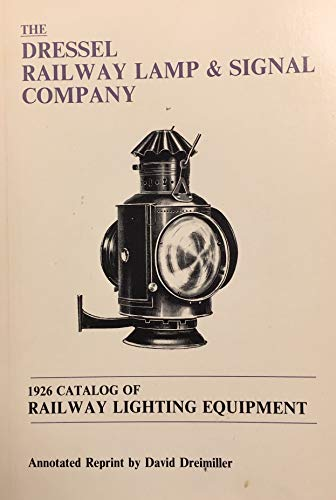 The Dressel Railway Lamp and Signal Company: Dreimiller, David