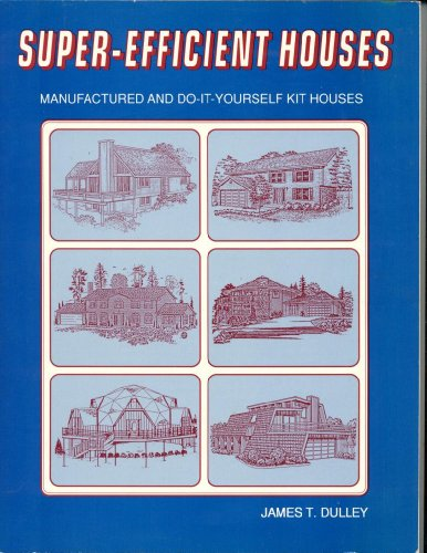 9780962558351: Super efficient houses: Manufactured and do-it-yourself kit houses