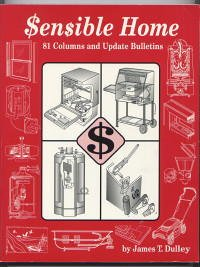 Sensible Home: 81 Columns & Update Bulletins: James T Dulley
