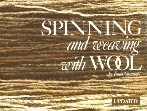 SPINNING AND WEAVING WITH WOOL (Revised/Updated Edition): Simmons, Paula