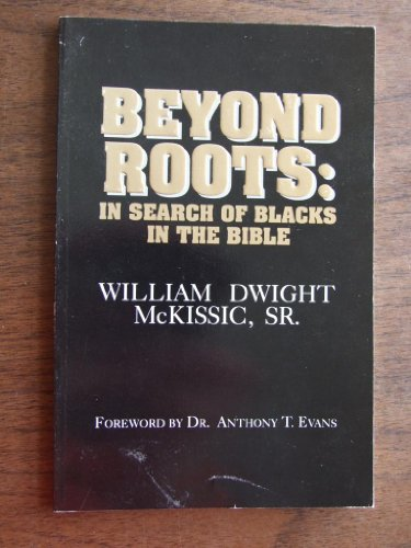 9780962560507: Beyond Roots: In Search of Blacks in the Bible