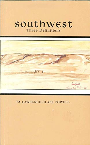 Southwest: Three Definitions: Powell, Lawrence Clark