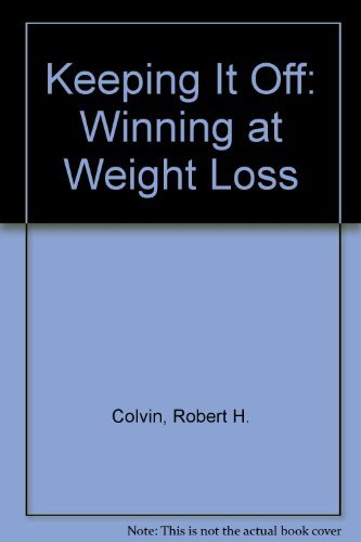 9780962562808: Keeping It Off: Winning at Weight Loss