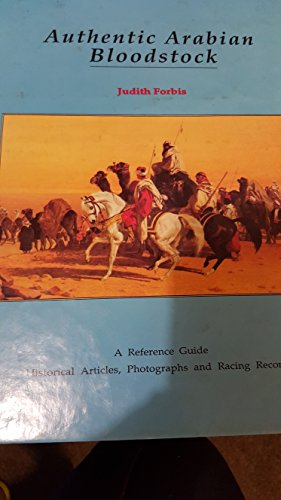 Authentic Arabian Bloodstock: A Reference Guide, Historical: Judith Forbis