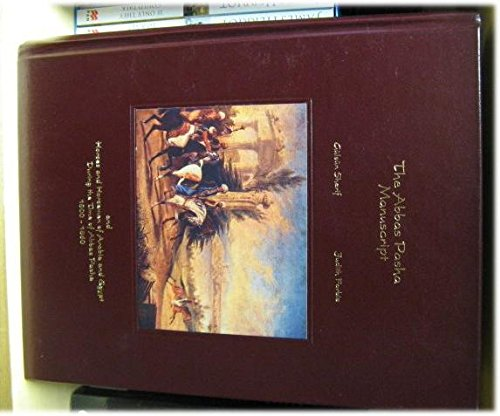 9780962564420: The Abbas Pasha Manuscript: And Horses and Horsemen of Arabia and Egypt During the Time of Abbas Pa Sha, 1800-1860