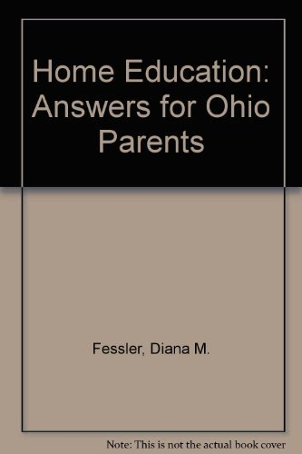 Home Education: Answers for Ohio Parents: Fessler, Diana M.