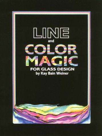 Line and Color Magic for Glass Design: Weiner, Kay Bain