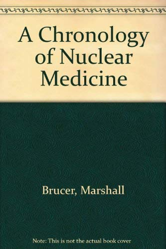 A Chronology of Nuclear Medicine