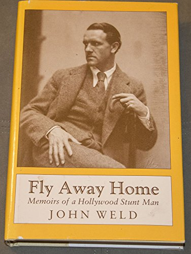 Fly Away Home; Memoirs of a Hollywood: Weld, John