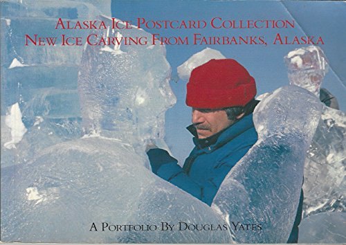 9780962571107: The Sixty-Fourth Parallel Alaska Ice Postcard Collection: New Ice Carving from Fairbanks, Alaska: 001