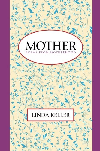 9780962571879: Mother: Poems from Motherhood
