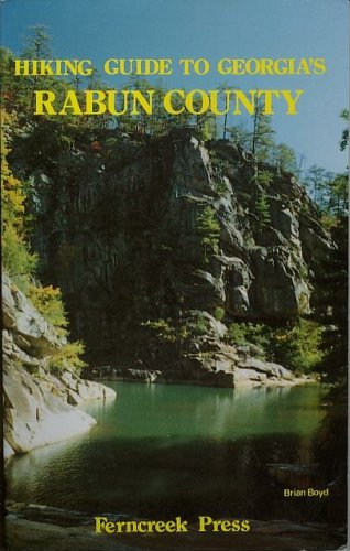 Hiking Guide to Georgia's Rabun County: Brian Boyd
