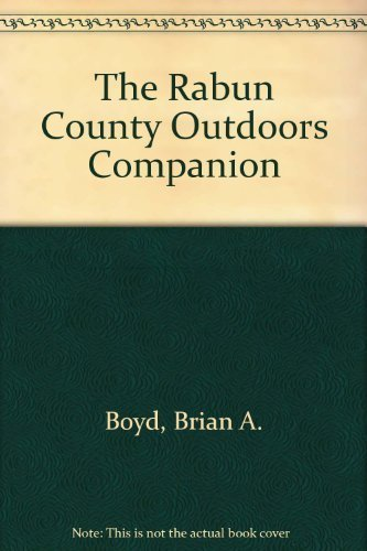 The Rabun County Outdoors Companion (0962573779) by Brian A. Boyd
