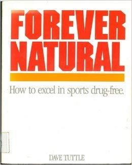 9780962574009: Forever Natural: How to Excel in Sports Drug-Free