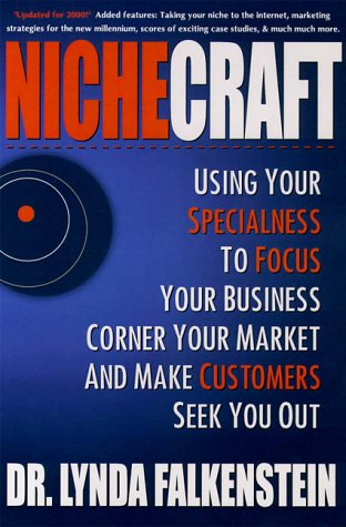 9780962574726: Nichecraft: Using Your Specialness to Focus Your Business, Corner Your Market and Make Customers Seek You Out