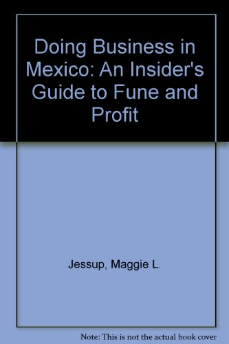 Doing Business in Mexico : An Insider's: Jay M. Jessup;