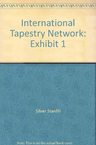 International Tapestry Network: Exhibit 1: Silver Stanfill