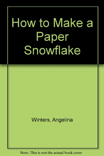 9780962577406: How to Make a Paper Snowflake