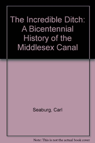 The Incredible Ditch: A Bicentennial History of: Seaburg, Carl &