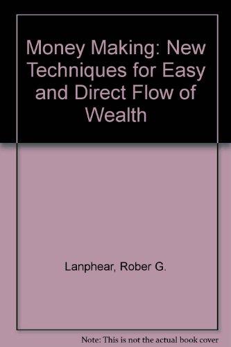 Money Making : New Techniques for Easy: Roger G. Lanphear