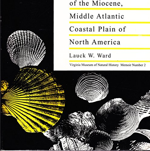 Molluscan Biostratigraphy of the Miocene, Middle Atlantic: Ward, Lauck W.