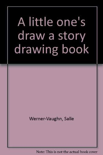 A Little One's Draw a Story Drawing Book