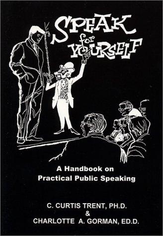 9780962585616: Speak for Yourself: A Handbook on Practical Public Speaking