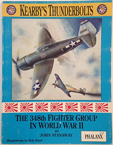 9780962586033: Kearby's Thunderbolts: The 348th Fighter Group in World War II