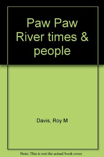 9780962586606: Paw Paw River times & people