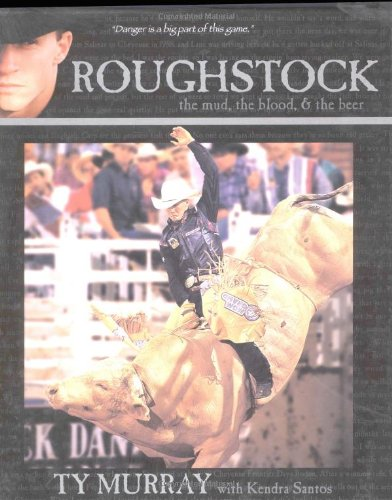 9780962589874: Roughstock - the Mud, the Blood & the Beer