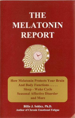 The Melatonin Report : How Melatonin Protects: Billie Jay Sahley