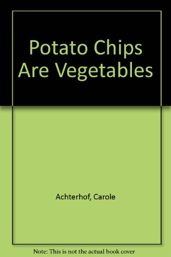 Potato Chips Are Vegetables: Carole Achterhof