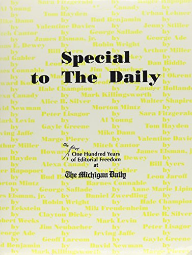 9780962594526: Special to the Daily: The 1st 100 Years of Editorial Freedom at the Michigan Daily